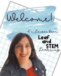 Welcome! I'm Lauren from Leaf and STEM Learning
