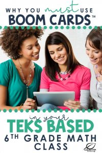Why you must use Boom Cards digital task cards in your TEKS Based 6th Grade Math Class